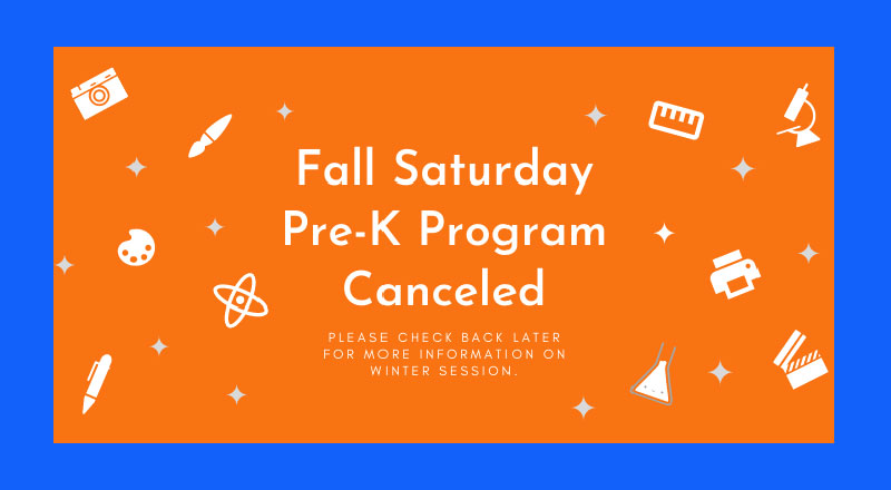 Fall Saturday Pre-K Program Canceled